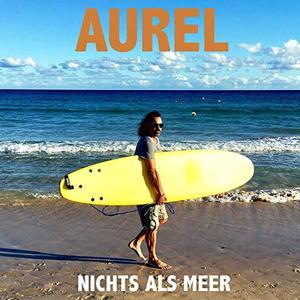 Aurel - Nichts als Meer (2019)