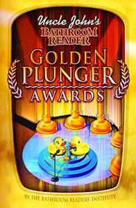 Uncle John's Bathroom Reader Golden Plunger Awards (Repost)