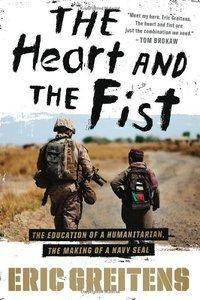 The Heart and the Fist: The education of a humanitarian, the making of a Navy SEAL (repost)