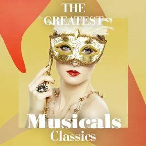 VA - The Greatest Musicals Classics (2018)