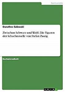Zwischen Schwarz und Weiß. Die Figuren der Schachnovelle von Stefan Zweig (German Edition)