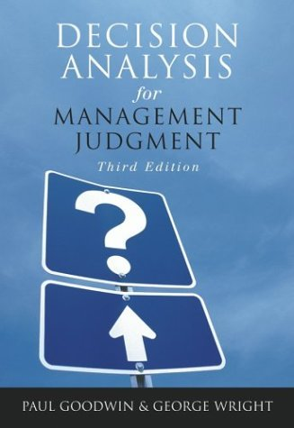 Decision Analysis for Management Judgment by Paul Goodwin, George Wright