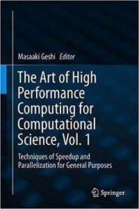 The Art of High Performance Computing for Computational Science, Vol. 1: Techniques of Speedup and Parallelization for G