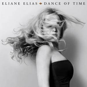 Eliane Elias - Dance Of Time (2017)
