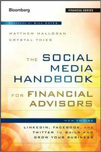 The Social Media Handbook for Financial Advisors: How to Use LinkedIn, Facebook, and Twitter to Build and Grow Your (repost)