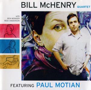 Bill McHenry - Quartet Featuring Paul Motian (2003) {Fresh Sound New Talent FSNT160CD}