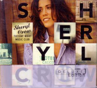 Sheryl Crow - Tuesday Night Music Club (1993) 2CD + DVD Deluxe Edition 2009 [Re-Up]