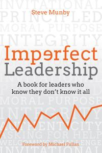 Imperfect Leadership: A book for leaders who know they don't know it all