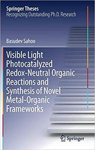 Visible Light Photocatalyzed Redox-Neutral Organic Reactions and Synthesis of Novel Metal-Organic Frameworks (Repost)
