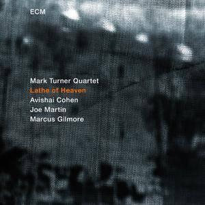 Mark Turner Quartet - Lathe Of Heaven (2014) [Official Digital Download 24/88]