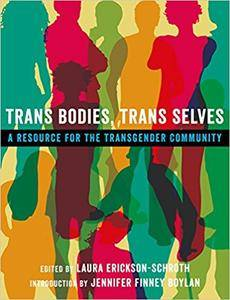 Trans Bodies, Trans Selves: A Resource for the Transgender Community (Repost)
