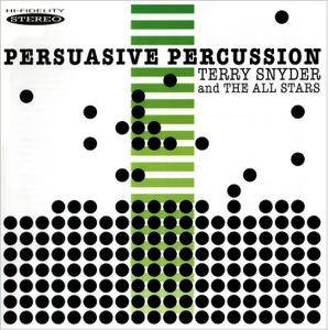 Terry Snyder & The All Stars (Enoch Light) - Persuasive Percussion (2011) [Re-Up]