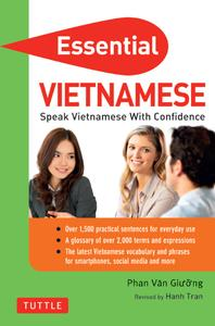Essential Vietnamese: Speak Vietnamese with Confidence! (Vietnamese Phrasebook & Dictionary)