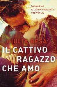 Giulia Besa - Il cattivo ragazzo che amo