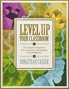 Level Up Your Classroom: The Quest to Gamify Your Lessons and Engage Your Students