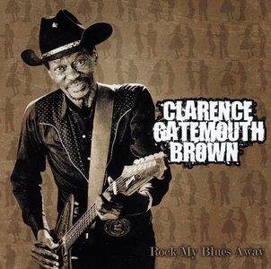 Clarence Gatemouth Brown - Rock My Blues Away (2007)