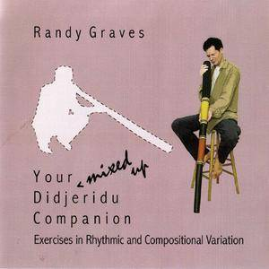 Randy Graves - Your Mixed Up Didjeridu Companion (2003) {Ginger Root} **[RE-UP]**