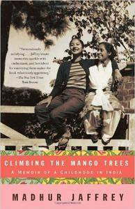 Climbing the Mango Trees: A Memoir of a Childhood in India (Repost)