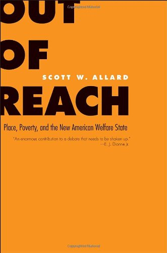 Out of Reach: Place, Poverty, and the New American Welfare State