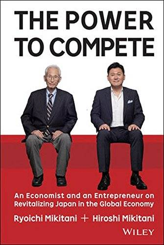 The Power to Compete: An Economist and an Entrepreneur on Revitalizing Japan in the Global Economy (repost)