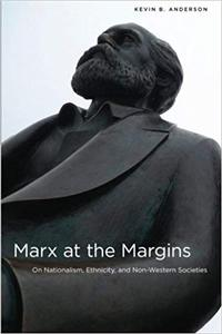 Marx at the Margins: On Nationalism, Ethnicity, and Non-Western Societies (Repost)
