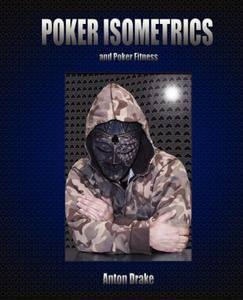 Poker Isometrics: and Poker Fitness (repost)