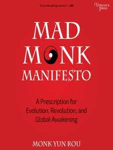 Mad Monk Manifesto: A Prescription for Evolution, Revolution and Global Awakening [Audiobook]