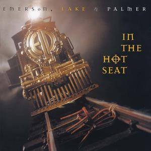 Emerson, Lake & Palmer - In the Hot Seat (2017 - Remaster) (1994/2017)