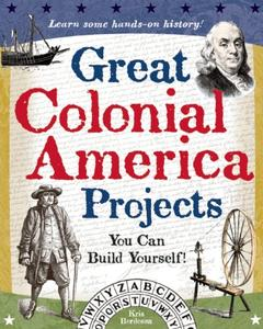 Great Colonial America Projects: You Can Build Yourself (Repost)