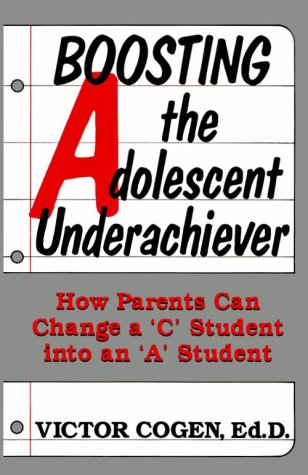 Boosting The Adolescent Underachiever