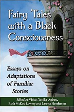 Fairy Tales with a Black Consciousness: Essays on Adaptations of Familiar Stories
