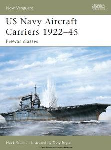 US Navy Aircraft Carriers 1922-45: Prewar classes (Osprey New Vanguard 114)