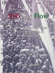 Ebb and Flow: Evacuations and Landings by Merchant Ships in World War Two