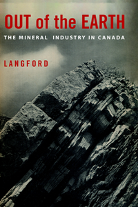 Out of the Earth  The Mineral Industry in Canada, Reprint Edition