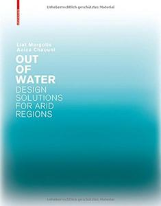 Out of Water - Design Solutions for Arid Regions