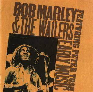 Bob Marley & The Wailers Featuring Peter Tosh - Early Music (1977)