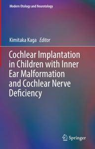 Cochlear Implantation in Children with Inner Ear Malformation and Cochlear Nerve Deficiency