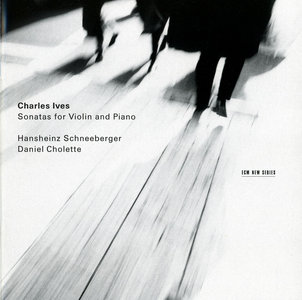 Hansheinz Schneeberger, Daniel Cholette - Charles Ives: Sonatas for Violin and Piano (1999)