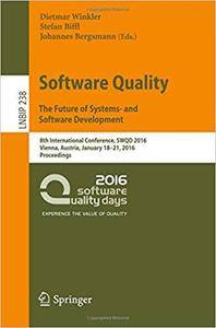 Software Quality. The Future of Systems- and Software Development: 8th International Conference