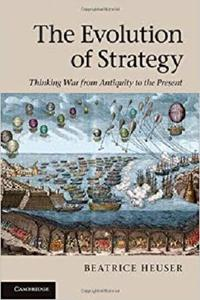 The Evolution of Strategy: Thinking War from Antiquity to the Present [Repost]