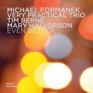 Michael Formanek, Tim Berne, Mary Halvorson - Even Better (2019) [Official Digital Download 24/96]