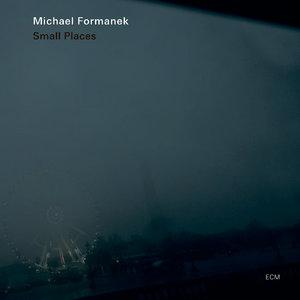 Michael Formanek - Small Places (2012) [Official Digital Download 24/88]