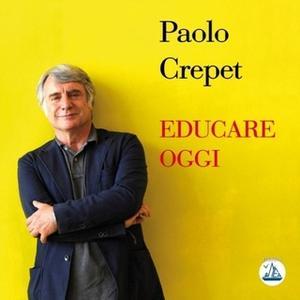 «Educare oggi» by Paolo Crepet