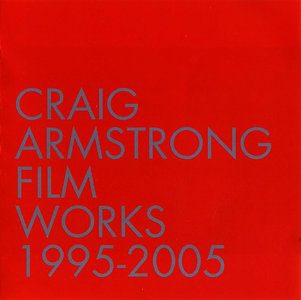 Craig Armstrong - Film Works 1995-2005 (2005)