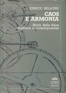 Enrico Bellone - Caos e armonia. Storia della fisica moderna e contemporanea (1990)