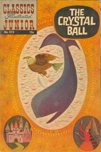 The Crystal ball - Classics Illustrated Junior - 573