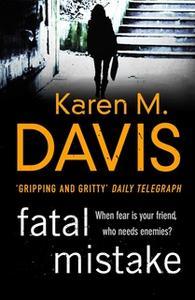 «Fatal Mistake» by Karen M. Davis