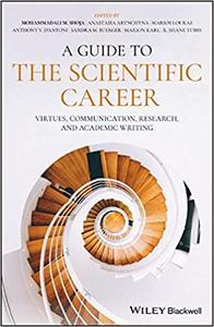 A Guide to the Scientific Career: Virtues, Communication, Research, and Academic Writing