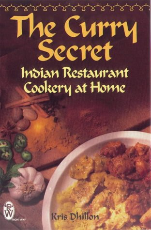 The Curry Secret - Indian Restaurant Cookery At Home
