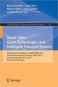 Smart Cities, Green Technologies, and Intelligent Transport Systems: 6th International Conference, SMARTGREENS 2017